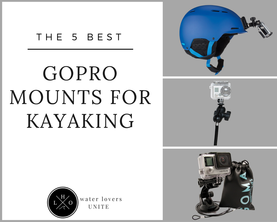 best gopro mount for kayaking