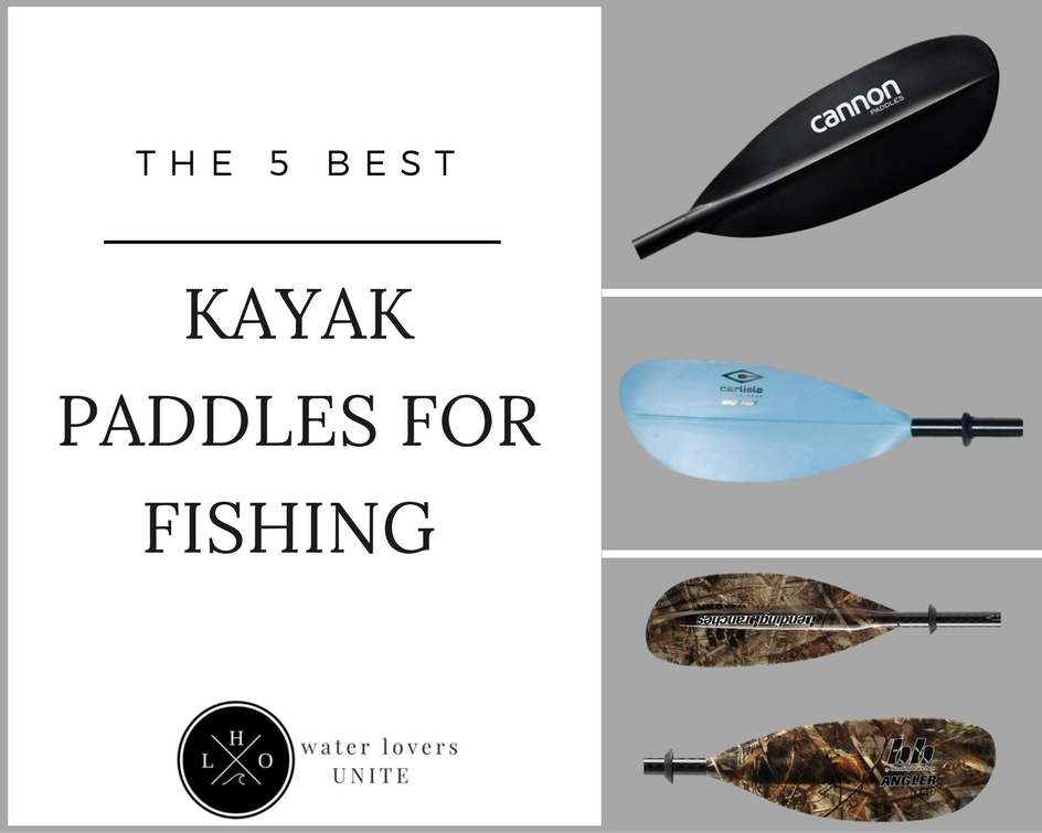 Best Kayak Paddles For Fishing